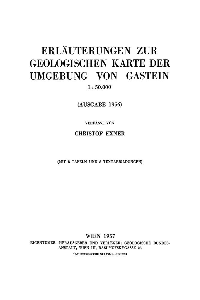 Erläuterungen zur geologischen Karte der Umgebung von Gastein 1:50.000
