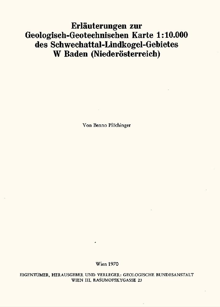 Erläuterungen zur Geologisch-Geotechnischen Karte 1:10.000 des Schwechattal-Lindkogel-Gebietes W Baden (Niederösterreich)